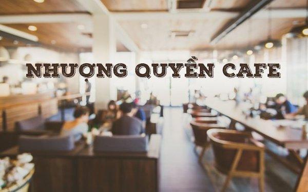 Mở quán cafe nhượng quyền là gì?